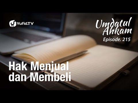 Umdatul Ahkam Hadits ke-260 - Jual Beli: Hak Menjual dan Membeli - Ustadz Aris Munandar (Eps. 215)