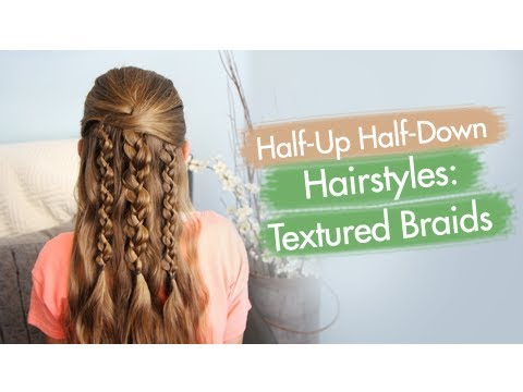 Textured Braids | Half-Up Half-Down Hairstyles