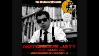 New Punjabi Song 2012 - Notorious Jatt - Randy J Ft Prabh Gill (Lyrics_ Maninder Kailey).flv