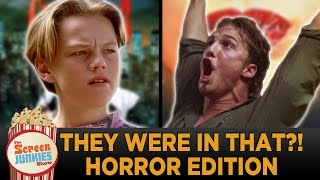 They Were in THAT?! #2: Horror Edition