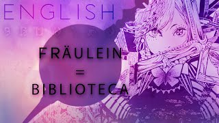 Fräulein = Biblioteca english ver. 【Oktavia】フロイライン=ビブリォチカ