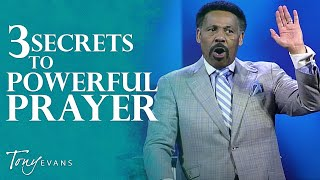 The Secret to Powerful Prayer (September 15, 2019) - Tony Evans Sermon