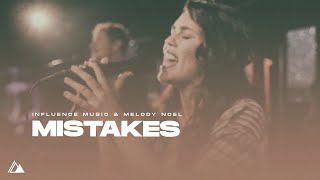 Mistakes (Official Video) - Influence Music & Melody Noel