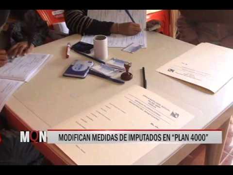 """26/11/2014-19:22  MODIFICAN MEDIDAS DE IMPUTADOS EN """"PLAN 4000"""""""