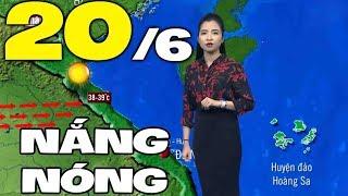 Dự báo thời tiết hôm nay và ngày mai 20/6 | Dự báo thời tiết đêm nay mới nhất