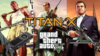 Can GTX Titan X crush GTA 5 in 1080p at Max Settings?