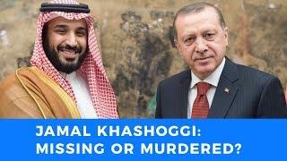 Missing or murdered? Erdogan dares Saudi Arabia to produce Jamal Khashoggi