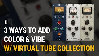 3 Ways To Use Tube Plugins In Your Mixes w/ Virtual Tube Collection