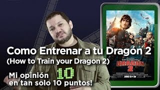"""Cómo Entrenar a tu Dragon 2 (How to Train your Dragon 2): Crítica en 10 puntos"