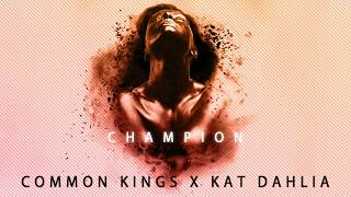 Common Kings Kat Dahlia Champion Explicit