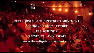DEFINING PEACE - Full Lecture | by Peter Joseph | Feb. 6th '12 | The Zeitgeist Movement