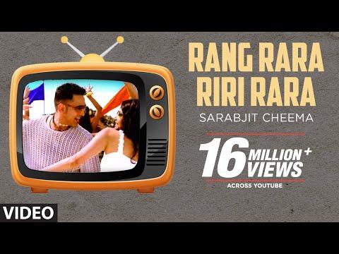 Rang Rara Riri Rara (Full Song) Sarabjit Cheema | Ra Ra Ri Ri...
