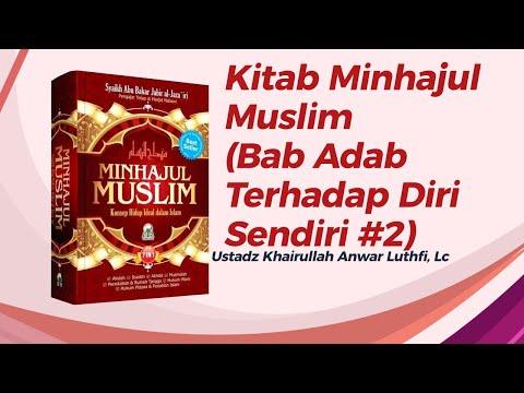 Kitab Minhajul Muslim ( Bab Adab Terhadap Diri Sendiri #2) - Ustadz Khairullah, Lc