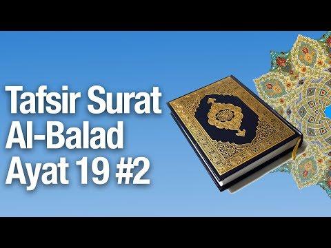 Kajian Tafsir Al Quran Surat Al Balad  Ayat 19 Bagian 2 - Ustadz Abdullah Zaen, MA