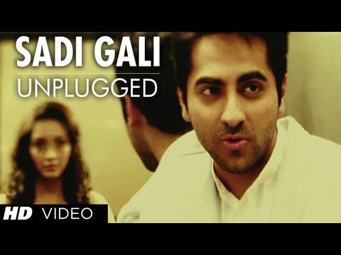 Sadi Gali Aaja Nautanki Saala (Unplugged) Full Video Song ★ Ayushmann Khurrana, Pooja Salvi