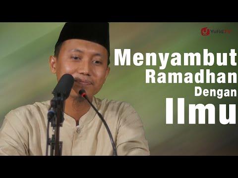 Ceramah Agama : Menyambut Ramadhan Dengan Ilmu - Ustadz Ammi Nur Baits