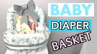 BABY SHOWER GIFT | HOW TO MAKE A DIAPER BASKET