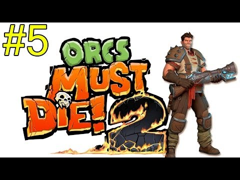Orcs Must Die! 2 Let's Play #5