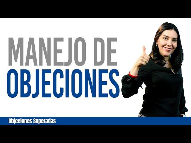 Objeciones Superadas y Vendedores Exitosos 4: Manejo de Objeciones