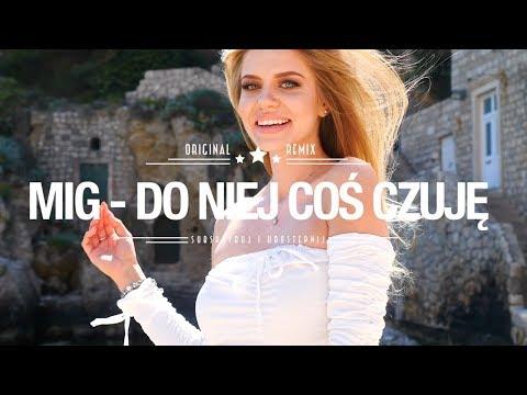 Mig - Do Niej Coś Czuję (Dj Sequence Remix)