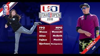 Round One 2018 Utah Open - FPO & MPO Coverage