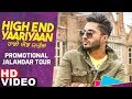 High End Yaariyan | Promotional Tour Jalandhar | Jassi Gill | Ranjit Bawa | Ninja | Releasing 22 Feb