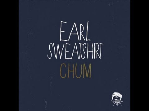 Earl Sweatshirt - Chum