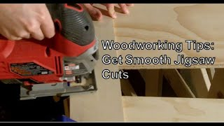 Woodworking Tips Smooth Jigsaw Cuts