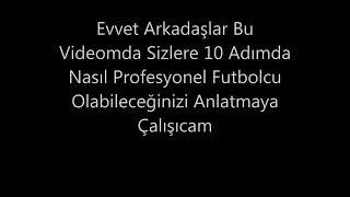 10 adımda profesyonel futbolcu olmak.