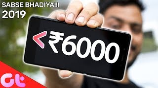 Top 5 BEST Phones Under 6000 in March 2019 | Sabse Accha Kaunsa? | GT Hindi
