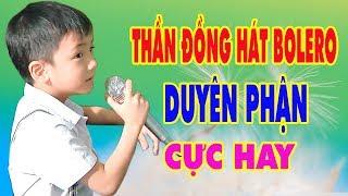 Bé trai 5 tuổi hát Duyên Phận Hay Hơn Ca Sĩ Làm Trao Đảo Cộng Đồng Mạng | BOLERO ca sĩ nhí 2017