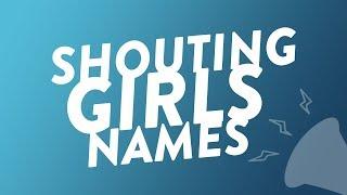 Shouting Girls' Names
