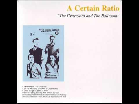A Certain Ratio - The Graveyard and the Ballroom (Full Album) 1979
