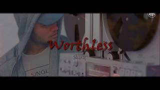 Worthless | Sharaj | (prod. By 27 Corazone Beats) | Hunarholic