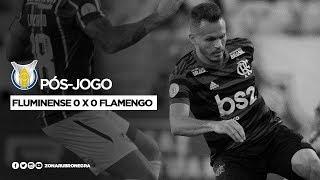 PÓS-JOGO: FLUMINENSE 0 x 0 FLAMENGO | BRASILEIRÃO 2019