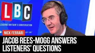 Ring Rees-Mogg: Jacob Rees-Mogg Answers Listeners Questions- LBC