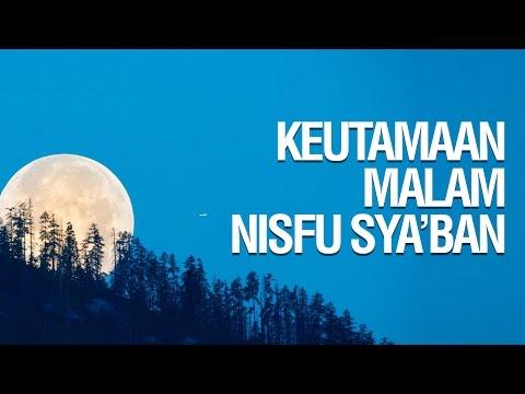 Keutamaan Malam Nisfu Sya'ban - Ustadz Khairullah Anwar Luthfi