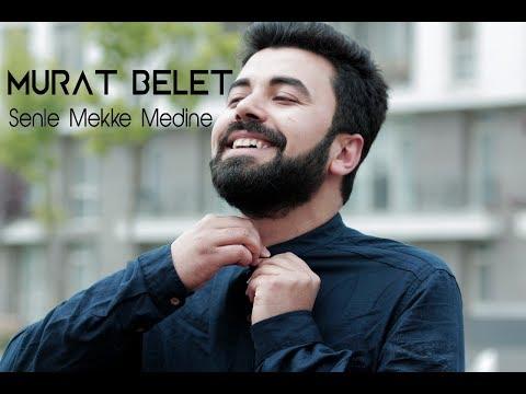 Murat Belet - Senle Mekke Medine - Orjinal Klip