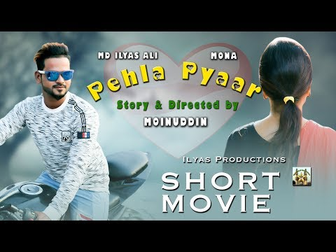 Ilyas Ali Pehla Pyaar New Hindi Short Movie || Hyderabadi Young Stars