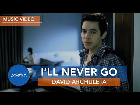 David Archuleta - I'll Never Go (Official Music Video)