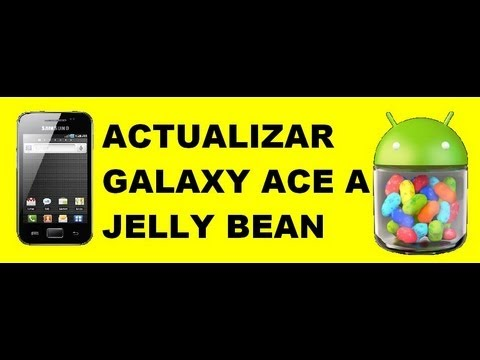 ANDROID | Tutorial actualizar Galaxy Ace a 4.1
