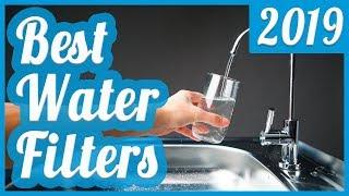 Best Water Filter To Buy In 2019
