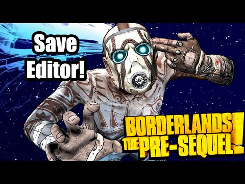 Borderlands Pre-Sequel: Save Editor- Create Guns. items. & more!