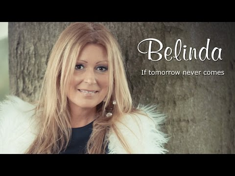 If Tomorrow Never Comes - Belinda Kinnaer video
