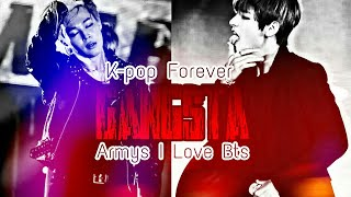 [Collab-FMV] Gangsta (K-pop Forever e Armys I love Bts)