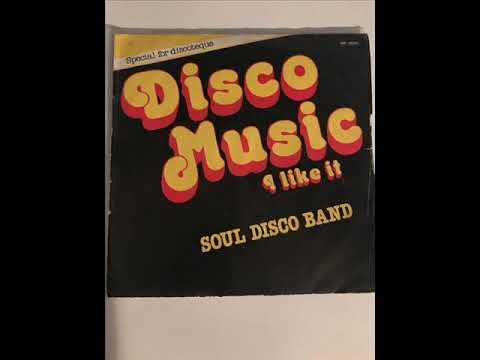 SOUL DISCO BAND - disco music i like it (1976)