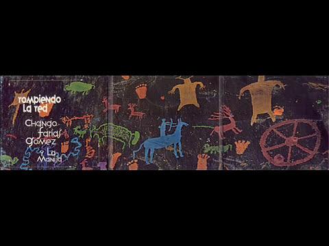 Rompiendo la Red - Chango Farias Gomez y La Manija (Full Album)