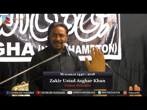 7th Muharram 1440 | 2018 - Zakir Ustad Asghar Khan (Sialkot) - Northampton (UK)