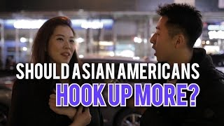 Should Asian Americans Hook Up More Often?