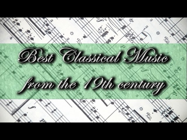Best Classical Music from the 19th Century –  Chopin Strauss Vivaldi Liszt Tchaikovsky...